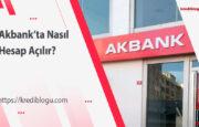 Akbank'ta Nasıl Hesap Açılır?