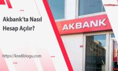 Akbank Hesap Açma Nasıl Yapılır?