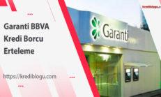 Garanti Bankası BBVA Kredi Borcu Erteleme
