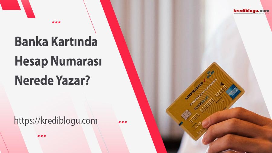 Banka Kartında Hesap Numarası Nerede Yazar?