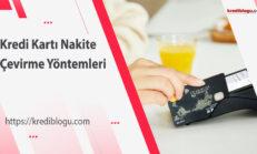Kredi Kartı Nakite Çevirme Yöntemleri