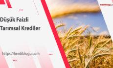 Düşük Faizli Tarımsal Krediler